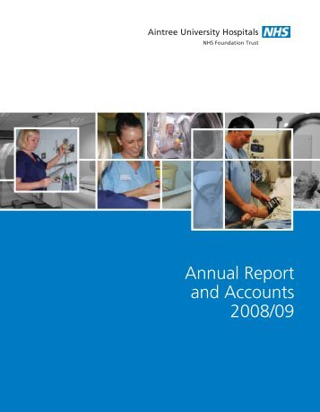 Annual Report and Accounts 2008/09 - Aintree University Hospitals ...