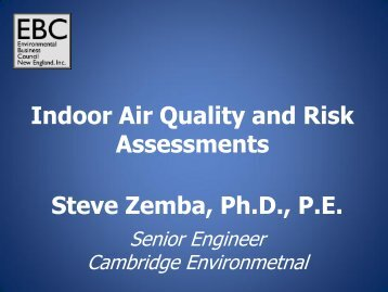 Indoor Air Quality and Risk Assessments Steve Zemba, Ph.D., P.E.