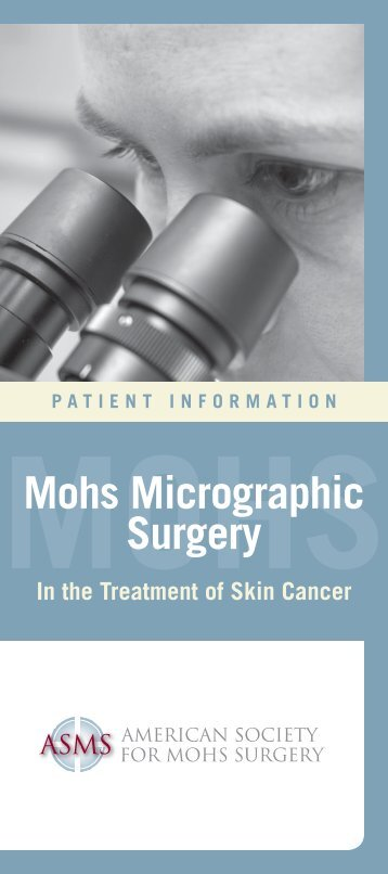 Mohs Micrographic Surgery Brochure - American Society for Mohs ...