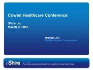 Cowen Healthcare Conference Shire plc March 9, 2010 Michael Cola