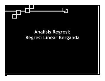 Analisis Regresi: Regresi Linear Berganda
