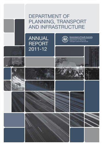 The 2011 - 2012 Annual Report including ... - DPTI - SA.Gov.au