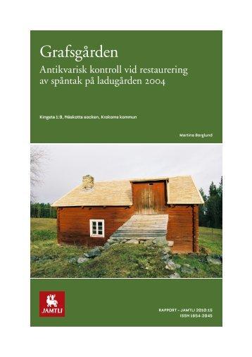 Grafsgården - Antikvarisk kontroll vid restaurering av ... - Jamtli