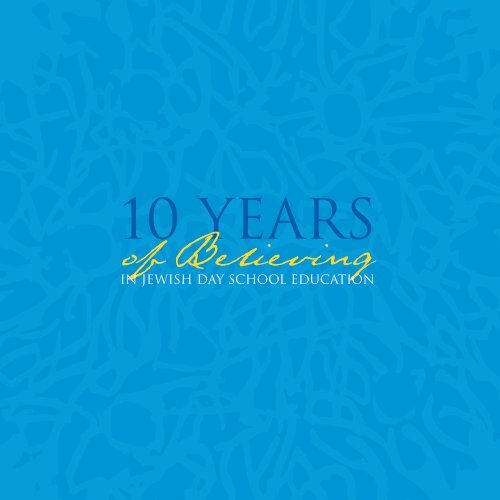 10 Years of Believing in Jewish Day School Education