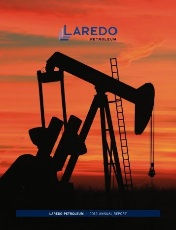 LAREDO PETROLEUM | 2012 ANNUAL REPORT