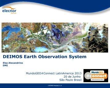 and DEIMOS-1 - MundoGEO#Connect LatinAmerica 2013