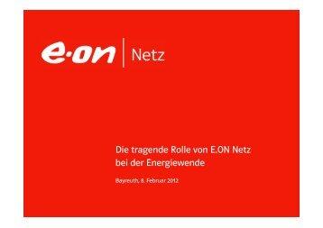Die tragende Rolle von E.ON Netz bei der ... - E.ON Netz GmbH