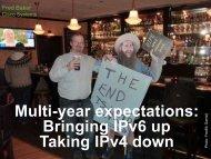 Multi-year expectations: Bringing IPv6 up Taking IPv4 ... - IPv6.org.au