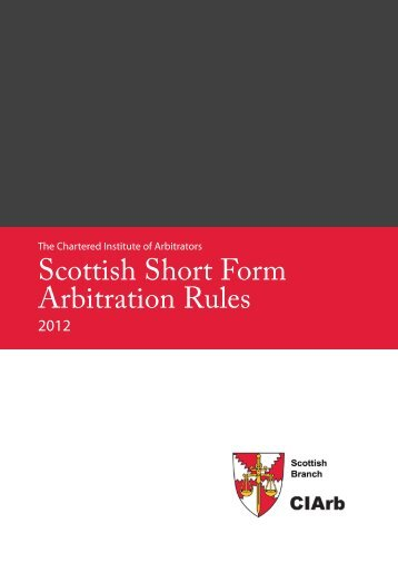 Scottish Short Form Arbitration Rules - Chartered Institute of Arbitrators