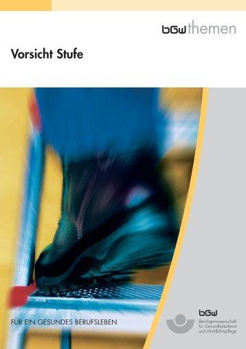 Vorsicht Stufe - Berufsgenossenschaft für Gesundheitsdienst und ...