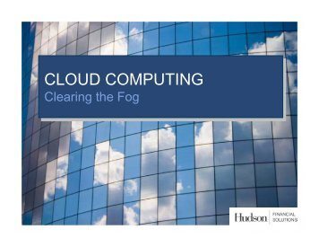 Cloud Computing - Clearing The Fog - Hudson