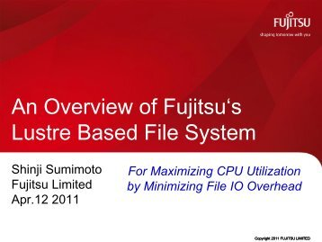 An Overview of Fujitsu's Lustre Based File System - OpenSFS