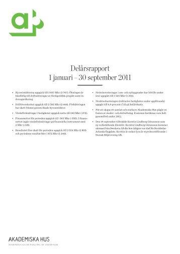 Delårsrapport 1 januari – 30 september 2011 - Akademiska Hus