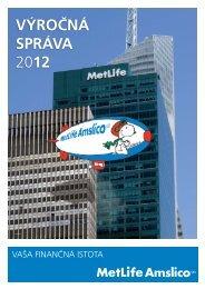 Výročná správa individuálna a konsolidovaná 2012 - MetLife Amslico