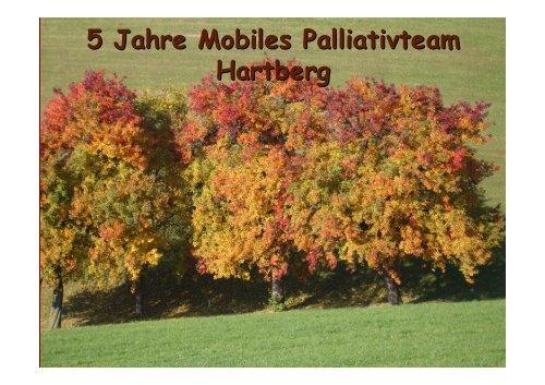 """Vortragsunterlagen """"5 Jahre Mobiles Palliativteam Hartberg"""" der ..."""
