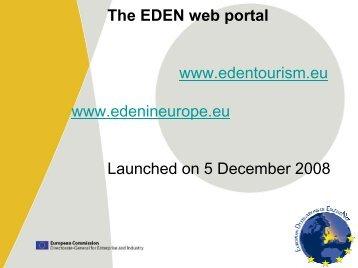 The EDEN web portal www.edentourism.eu www.edenineurope.eu ...