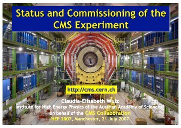 Status and Commissioning of the CMS Experiment - HEPHY