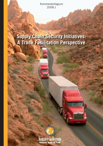 Supply Chain Security Initiatives: A Trade Facilitation Perspective