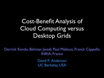 Cost-Benefit Analysis of Cloud Computing versus Desktop Grids