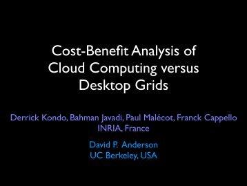 Cost-Benefit Analysis of Cloud Computing versus Desktop Grids
