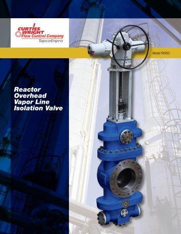Reactor Overhead Vapor Line Isolation Valve - TapcoEnpro