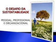 O desafio da Sustentabilidade Pessoal, Profissional e ... - LBV