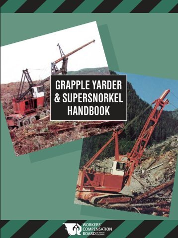 Grapple Yarder and Supersnorkel Handbook, BK59, WCB ... - Courses