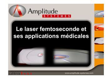 Le laser femtoseconde et ses applications médicales - Eurobiomed