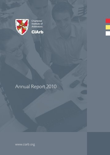 Annual Report 2010 - Chartered Institute of Arbitrators