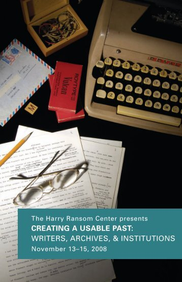 creating a usable past - Harry Ransom Center - The University of ...