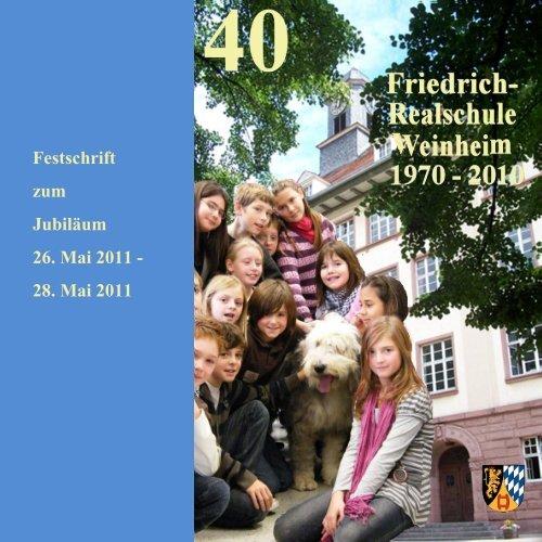 40 Jahre Friedrich - Friedrich Realschule Weinheim.