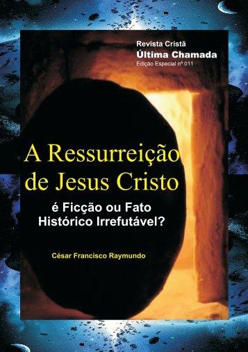 A Ressurreicao de Jesus Cristo - Revista Cristã Última Chamada.