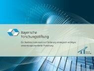 Kein Folientitel - Bayerische Forschungsstiftung