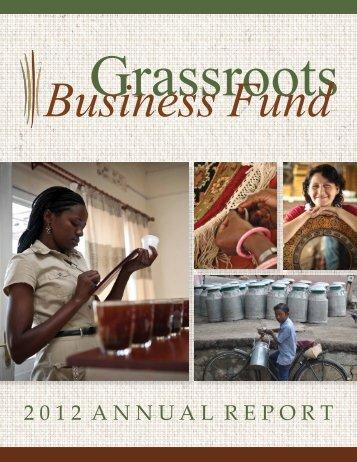 2 0 1 2 A N N U A L  R E P O R T - Grassroots Business Fund