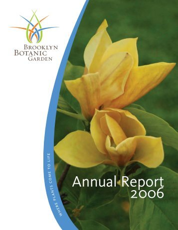 Annual Report 2006 - Brooklyn Botanic Garden