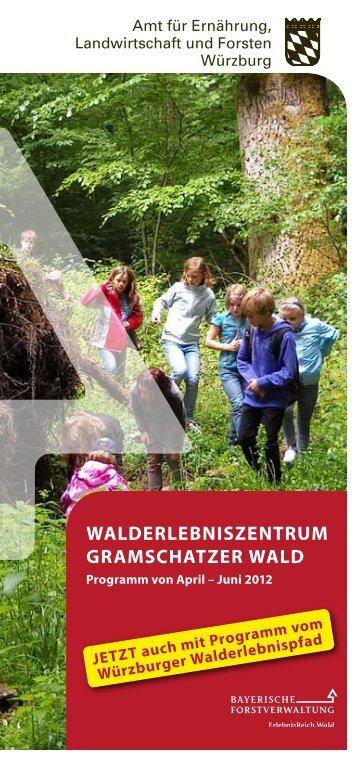 Walderlebniszentrum Gramschatzer Wald - Amt für Ernährung ...
