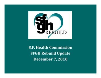 S.F. Health Commission SFGH Rebuild Update December 7, 2010