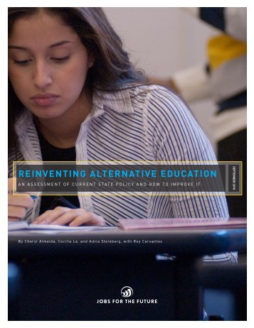 REINVENTING ALTERNATIVE EDUCATION - Jobs for the Future