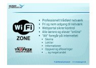 Professionelt trådløst netværk Fri og nem adgang til netværk ...