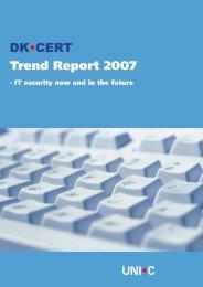 Trend Report 2007 DK•CERT - DK-Cert