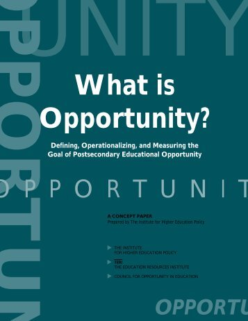 What is Opportunity? - Institute for Higher Education Policy