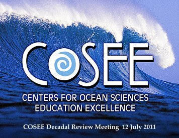 COSEE Decadal Review Meeting 12 July 2011 - Centers for Ocean ...