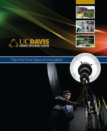 The First Five Years of Innovation - UC Davis Energy Efficiency Center