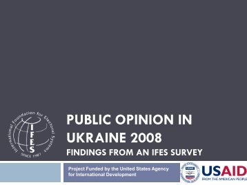PUBLIC OPINION IN UKRAINE 2008 - IFES