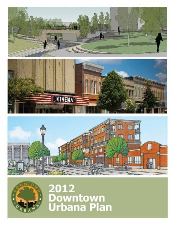 2012 Downtown Urbana Plan - City of Urbana