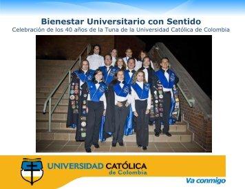 Bienestar Universitario con Sentido - Universidad Catolica de ...
