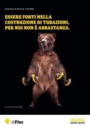 essere forti nella costruzione di tubazioni, per noi non è abbastanza.