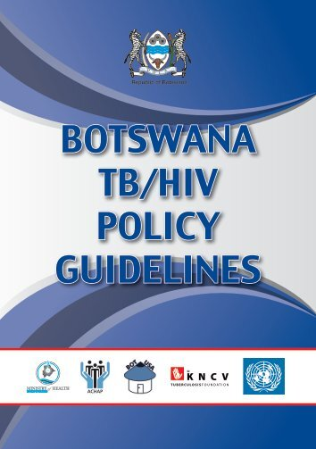 BOTSWANA TB/HIV POLICY GUIDELINES - TB Online