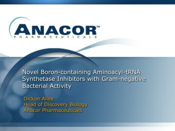 Novel Boron-containing Aminoacyl-tRNA Synthetase ... - Anacor