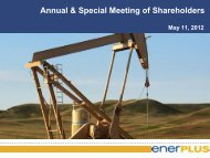 2012 Annual and Special Meeting Presentation - Enerplus